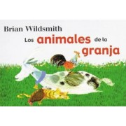 Animales de la Granja = Brian Wildsmith's Farm Animals, Hardcover