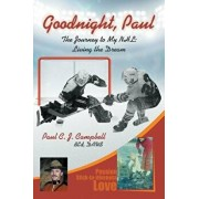 Good Night, Paul - The Journey to My NHL: Living the Dream, Paperback/Paul Campbell