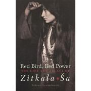 Red Bird, Red Power: The Life and Legacy of Zitkala Sa, Hardcover/Tadeusz Lewandowski