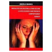 Modalitati de crestere a stimei de sine la adolescentii care prezinta comportament agresiv - Angela Sbanca