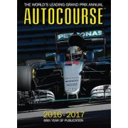 Autocourse 2016-2017: The World's Leading Grand Prix Annual - 66th Year of Publication, Hardcover
