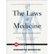 The Laws of Medicine: Field Notes from an Uncertain Science, Hardcover