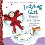 Ladybug Girl: Ready for Snow, Hardcover/Jacky Davis