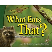 What Eats That': Predators, Prey, and the Food Chain, Hardcover/Ryan Jacobson