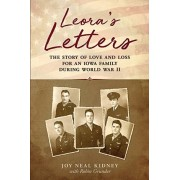 Leora's Letters: The Story of Love and Loss for an Iowa Family During World War II, Paperback/Robin Grunder
