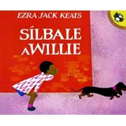 Silbale A Willie = Whistle for Willie, Paperback/Ezra Jack Keats
