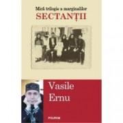 Sectantii. Mica trilogie a marginalilor Vol. I