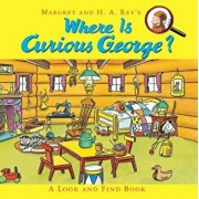 Where Is Curious George': A Look and Find Book, Hardcover/H. A. Rey