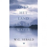 Over het land en over het water - W.G. Sebald