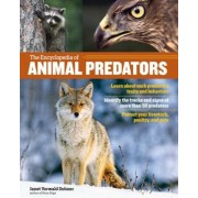 The Encyclopedia of Animal Predators: Learn about Each Predator's Traits and Behaviors; Identify the Tracks and Signs of More Than 50 Predators; Prote, Hardcover