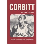 Corbitt: The Story of Ted Corbitt, Long Distance Runner, Paperback/John Chodes