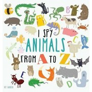 I Spy Animals from A to Z: Hardcover Edition. Can You Spot the Animal for Each Letter of the Alphabet?/Vit Hansen