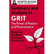 Summary and Analysis of Grit: The Power of Passion and Perseverance: Based on the Book by Angela Duckworth, Paperback/Worth Books