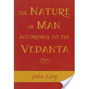 Nature of Man According to the Vedanta (Levy John)(Paperback) (9781591810247)