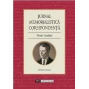 Jurnal. Memorialistica. Corespondenta - Petre Andrei