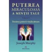 Puterea miraculoasa a mintii tale vol.2 - Joseph Murphy