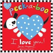 Peek-A-Boo, I Love You!, Hardcover/Sandra Magsamen