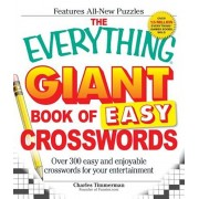 The Everything Giant Book of Easy Crosswords: Over 300 Easy and Enjoyable Crosswords for Your Entertainment, Paperback