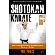 Shotokan Karate: : Your Ultimate Grading and Training Guide (White to Black Belt)