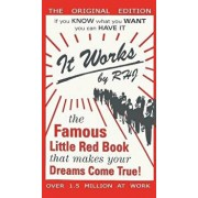 It Works: The Famous Little Red Book That Makes Your Dreams Come True!, Hardcover/Rhj