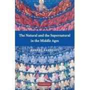 Natural and the Supernatural in the Middle Ages, Paperback/Robert Bartlett