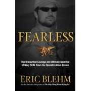 Fearless: The Undaunted Courage and Ultimate Sacrifice of Navy SEAL Team SIX Operator Adam Brown, Paperback/Eric Blehm