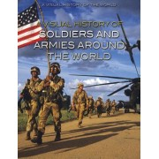 A Visual History of Soldiers and Armies Around the World
