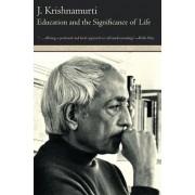 Education and the Significance of Life, Paperback/Jiddu Krishnamurti