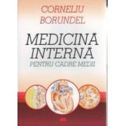 Medicina interna pentru cadre medii - Corneliu Borundel