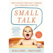 Small Talk: How to Develop Your Child's Language Skills from Birth to Age Four, Paperback