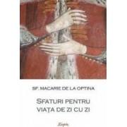Sfaturi pentru viata de zi cu zi - Sf. Macarie de la Optina