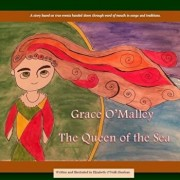 Grace O'Malley: The Queen of the Sea, Paperback/Elizabeth O'Neill-Sheehan