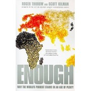 Enough: Why the World's Poorest Starve in an Age of Plenty, Paperback/Roger Thurow
