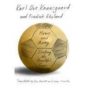 Home and Away: Writing the Beautiful Game, Paperback