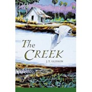 The Creek, Paperback/J. T. Glisson