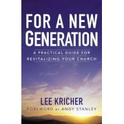 For a New Generation: A Practical Guide for Revitalizing Your Church, Paperback