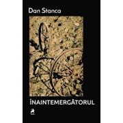 Inaintemergatorul/Dan Stanca