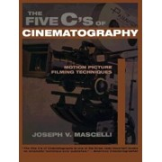 The Five C's of Cinematography: Motion Picture Filming Techniques, Paperback/Joseph V. Mascelli