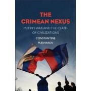 The Crimean Nexus: Putin's War and the Clash of Civilizations, Hardcover