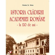 Istoria Cladirii Academiei Romane - la 120 de ani -