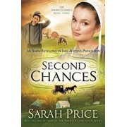 Second Chances: An Amish Retelling of Jane Austen's Persuasion, Paperback/Sarah Price