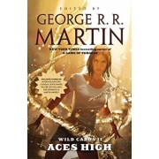 Wild Cards II: Aces High: Aces High, Paperback/George R. R. Martin
