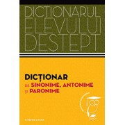 Dictionar de sinonime, antonime si paronime. Dictionarul elevului destept/***