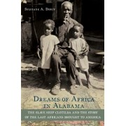 Dreams of Africa in Alabama: The Slave Ship Clotilda and the Story of the Last Africans Brought to America, Paperback/Sylviane a. Diouf
