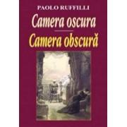 Camera oscura / Camera obscura/Paolo Ruffilli