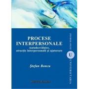Procese interpersonale (editia a II-a). Autodezvaluire, atractie interpersonala si ajutorare/Stefan Boncu