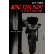 More Than Night - Film Noir in Its Contexts (Naremore James)(Paperback) (9780520254022)