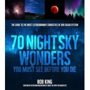 Wonders of the Night Sky You Must See Before You Die, Paperback