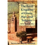 The Royal Kingdoms of Ghana, Mali, and Songhay: Life in Medieval Africa, Paperback/Patricia McKissack