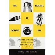 The Practice of Everyday Life by Pierre Mayol & Timothy J. Tomasik